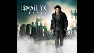 İsmail Yk - Kıyamet (Full Albüm)