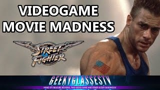 Videogame Movie Madness: Episode Three - Street Fighter The Movie