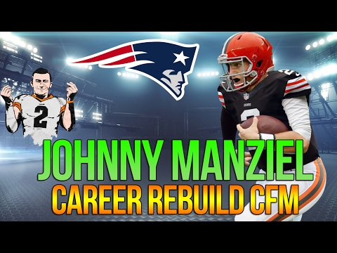 Johnny Manziel Career Rebuild - Replacing the GOAT in New England - Madden 17 CFM