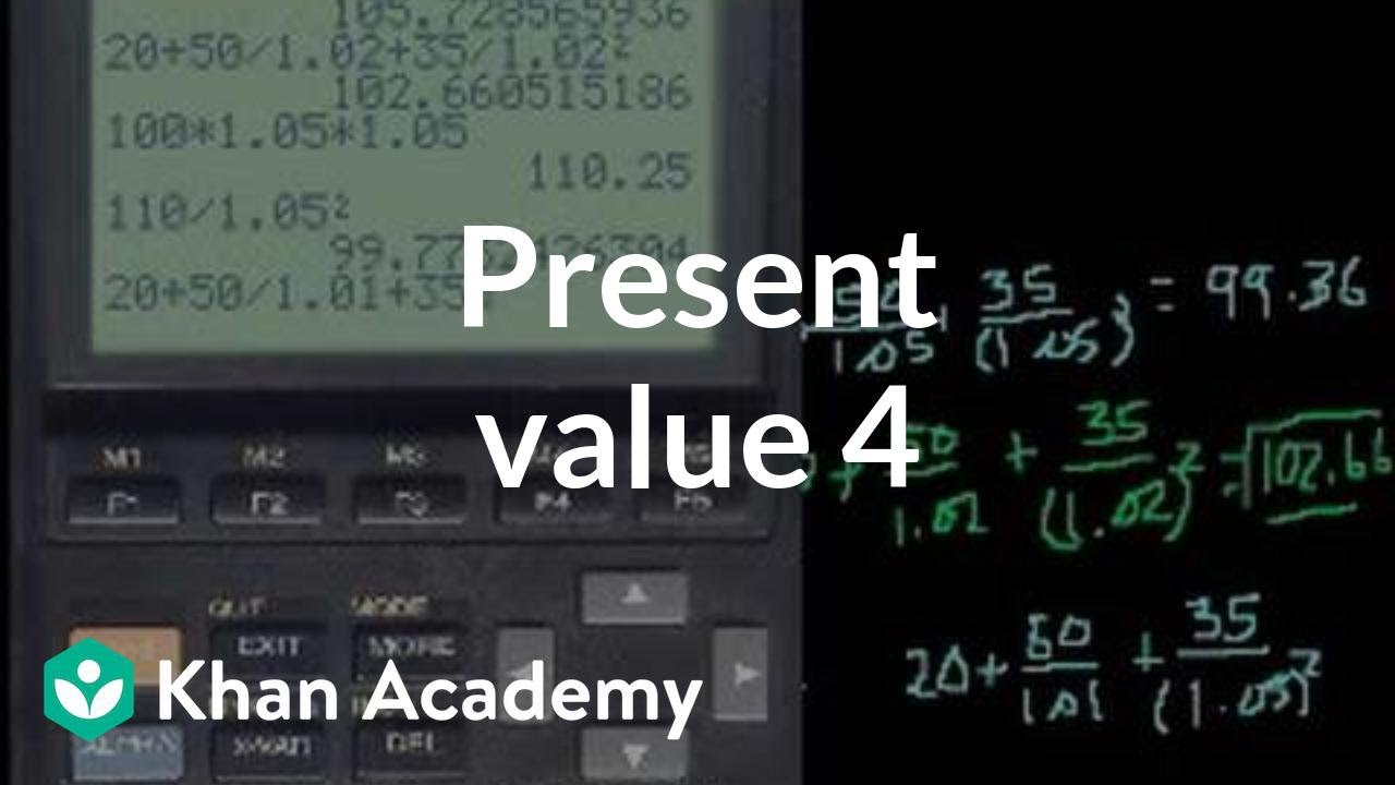 Present value 4 (and discounted cash flow) (video) | Khan ...