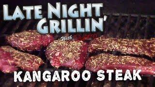 Late Night Grillin' With Guerro - Kangaroo Steaks - Ep5