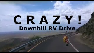 Full Time RV Living | Crazy RV Downhill Mountain Grade out of Yarnell, Arizona