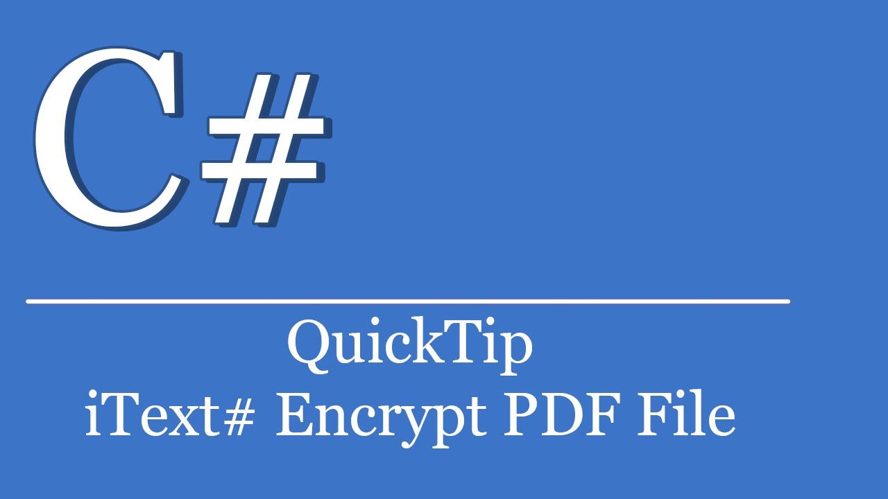QuickTip #327 - C# Visual Studio  NET Tutorial - iText# Encrypt PDF File