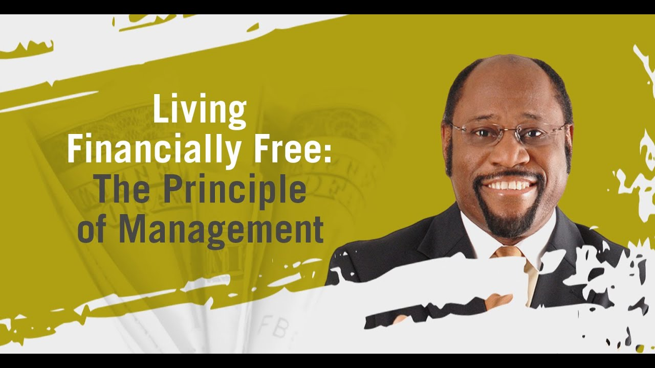 Living Financially Free - The Principle of Management   Dr. Myles Munroe