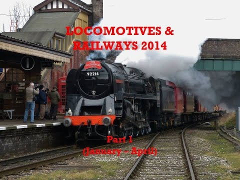 LOCOMOTIVES & RAILWAYS 2014 - Part 1 (January - April)