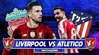 LIVERPOOL VS ATLETICO MADRID LIVE WATCHALONG