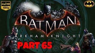 Batman Arkham Knight | Part 65 | No Commentary [1080p30 Ultra Settings] #65