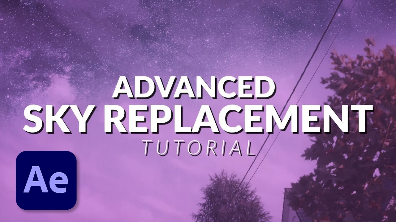 How To Do Advanced Sky Replacement With Compositing in After Effects Tutorial