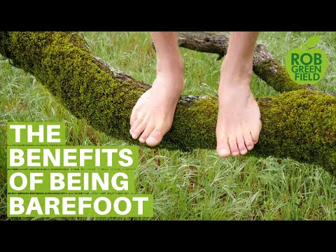 Why I Almost Never Wear Shoes - The Many Benefits of Walking Barefoot
