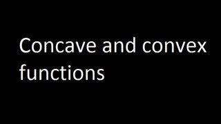 Concave and convex functions