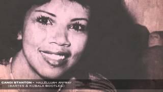 Candi Staton - Hallelujah Anyway (Bartes & Kubala Bootleq)