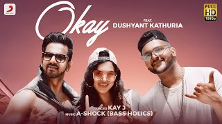 Kay J - Okay | A-Shock | Feat. Dushyant Kathuria | Filtr Fresh