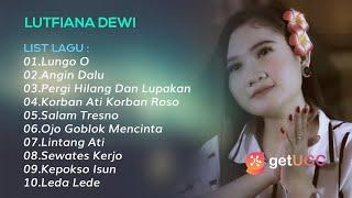 Lutfiana Dewi Full Album Lagu Jawa Terbaru Enak Didengar Viral Lungo O