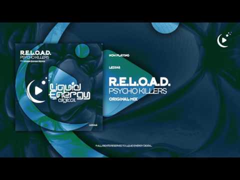 R.E.L.O.A.D. - Psycho Killers (Original Mix) [Liquid Energy Digital]