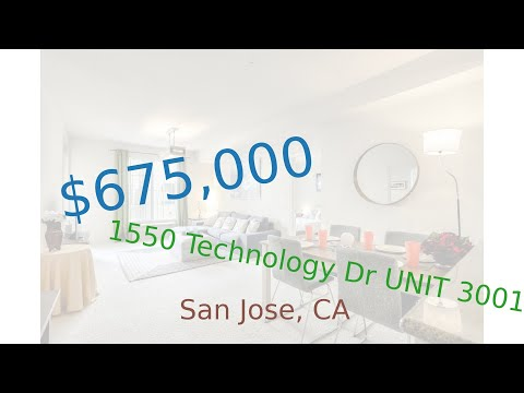 $675,000 San Jose home for sale on 2020-12-27 (1550 Technology Dr UNIT 3001, CA, 95110)