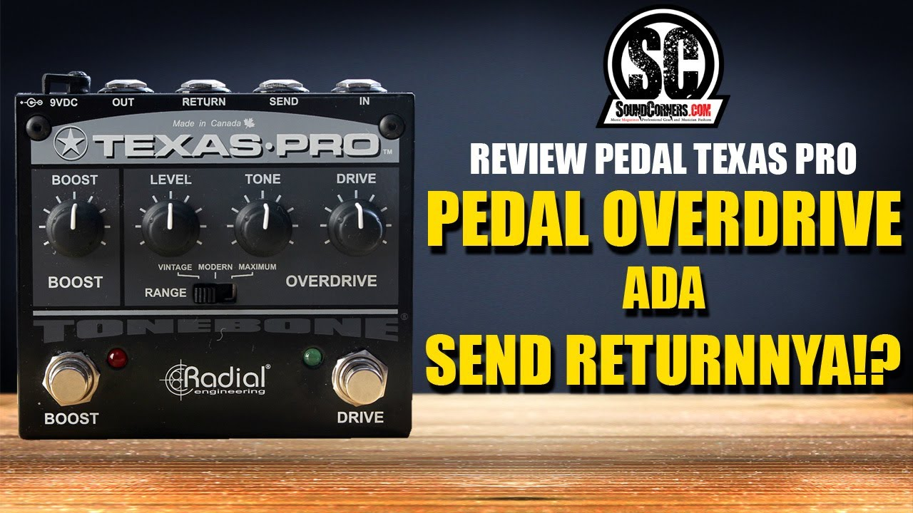 REVIEW PEDAL TEXAS PRO : PEDAL OVERDRIVE ADA SEND RETURNNYA!?