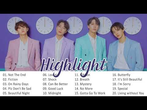 [Playlist] Highlight (하이라이트) Best songs 2021 Updated   하이라이트 최고의 노래 모음   NOT THE END (불어온다)