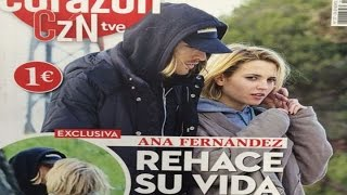 Ana Fernández, encuentra el amor de nuevo