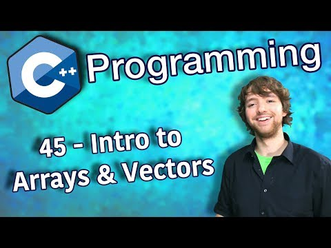 C++ Programming Tutorial 45 - Intro to Arrays and Vectors thumbnail