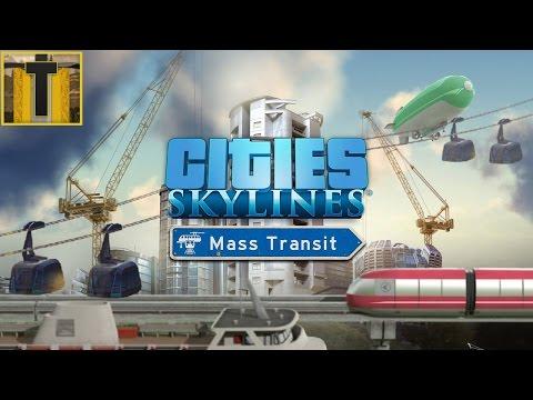 [2] Cities: Skylines Mass Transit DLC