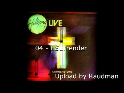 04 - I Surrender - Hillsong Live (Cornerstone Full Album)HQ
