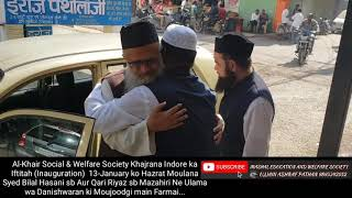 Al-Khair Social & Welfare Society Khajrana Indore ka Iftitah (Inauguration)  13-January ko Hazrat Mo