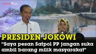 Presiden Jokowi : Saya Pesan Satpol PP Jangan Suka Ambil Barang Masyarakat