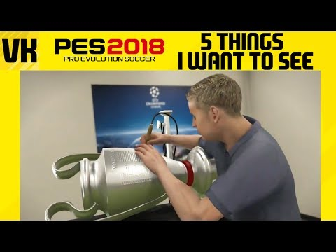 PES 2018: 5 things I want to see added and fixed 🙏
