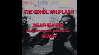 GBHBL Whiplash: Deafheaven - Ordinary Corrupt Human Love Review