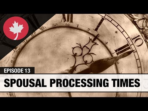 Spousal Processing Times - Immigration Real Talk #13