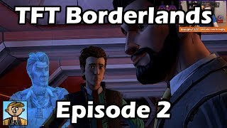 Tales From The Borderlands - Episode 2: Atlas Mugged - TFTB Playthrough/Let