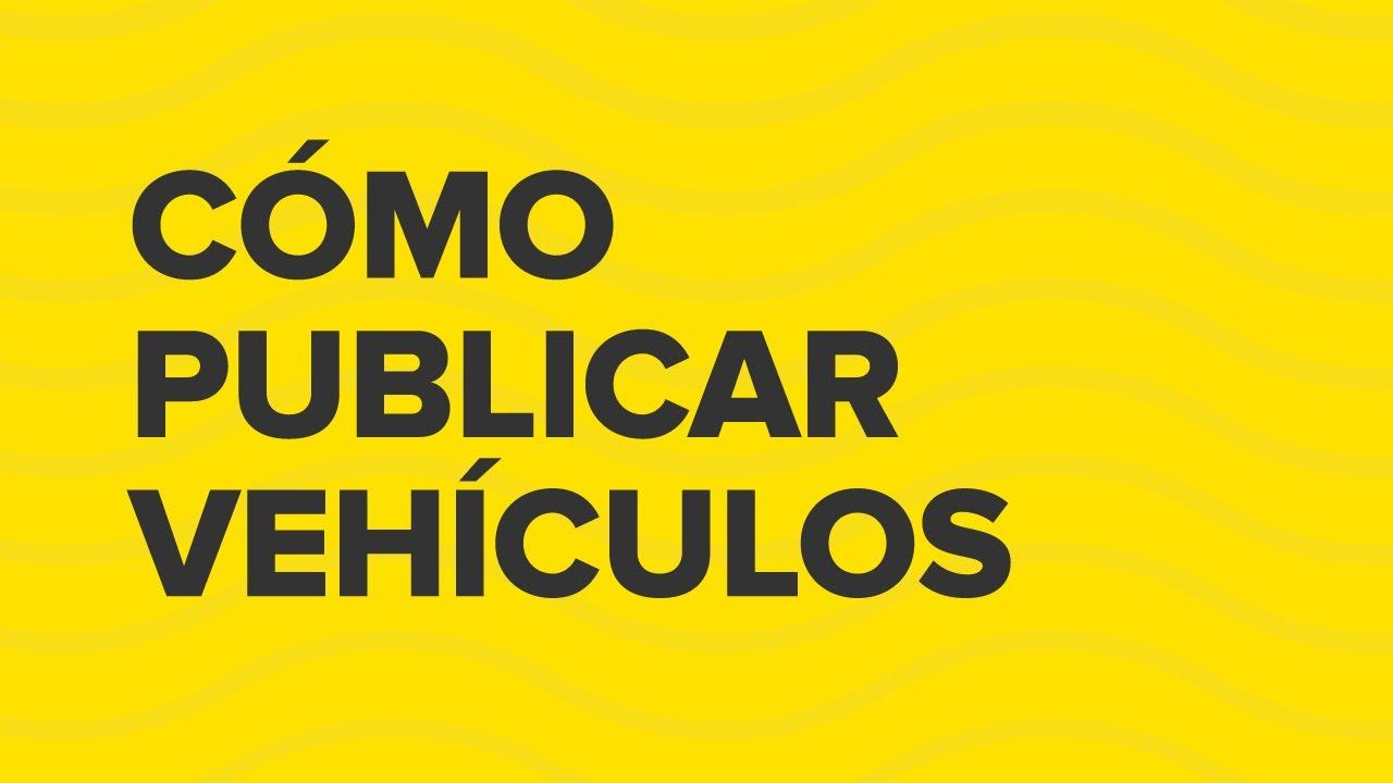 Cómo publicar vehículos | Mercado Libre | México