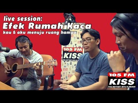 live session: Efek Rumah kaca - Kau Dan Aku Menuju Ruang Hampa (LIVE ON KISS FM)