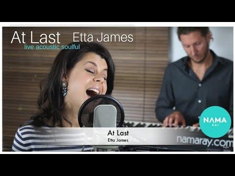 At Last - Etta James (Nama Ray Cover)