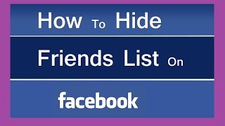 how can i hide my friend list from everyone  in facebook