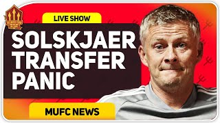 Solskjaer Transfer Desperation! Man Utd News Now