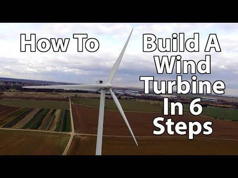 How To Build A Wind Turbine In 6 Steps