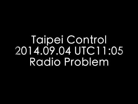 Taipei Control 2014.09.04 UTC11:05 Radio Problem