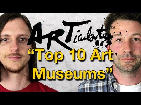ARTiculate Episode 13 - Top 10 Art Museums