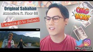 Original Sabahan - Atmosfera ft. Floor 88 | REACTION