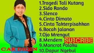 Download Lagu Lagu  Cak Diqin fulalbum. Tragedi talikutang. Sido rondo. Slenco mp3