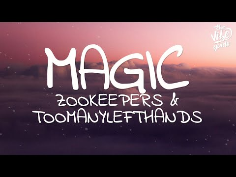 Zookeepers & TooManyLeftHands – Magic