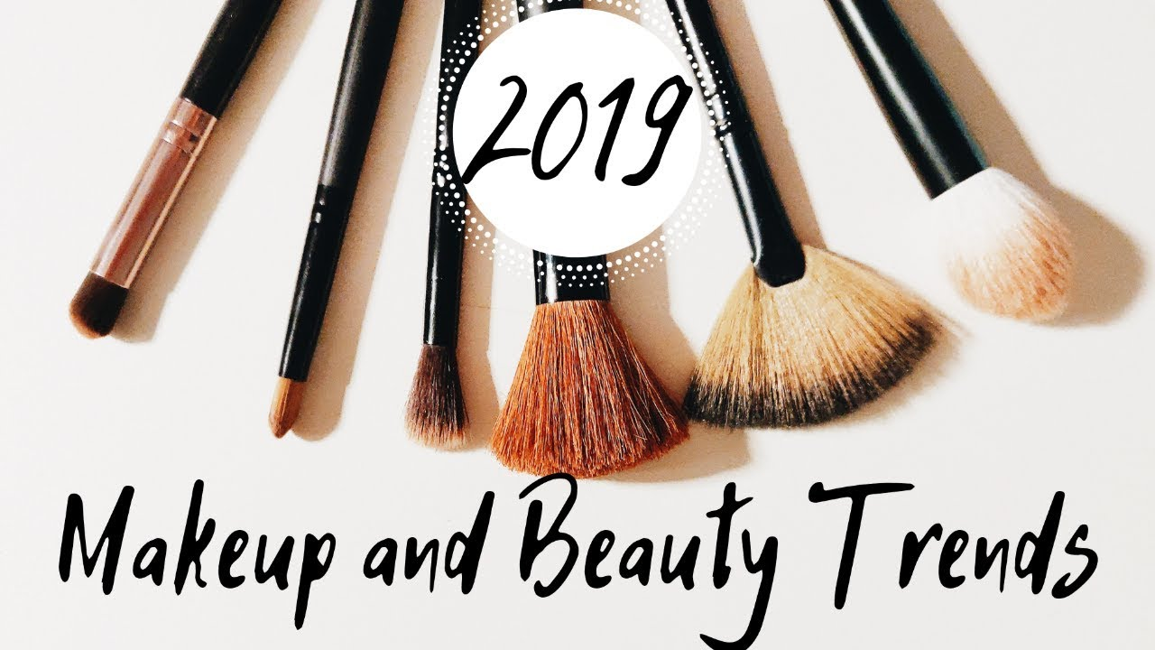 Beauty and Makeup Trends 2019 / Spring - Summer 2019 Trends