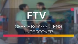 Video FTV SCTV - Office Boy Ganteng Undercover download MP3, 3GP, MP4, WEBM, AVI, FLV September 2018