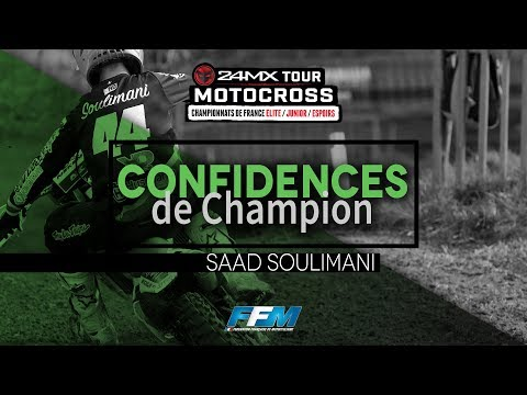 /// CONFIDENCES DE CHAMPION #7 - SAAD SOULIMANI ///