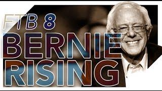 FeelTheBern 8 - Bernie Rising