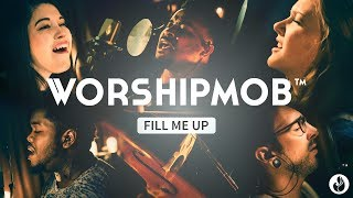 Fill Me Up - Will Reagan | WorshipMob Cover
