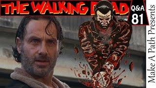 Walking Dead Q&A #81 - Negan Cliffhanger Fallout & Season 7