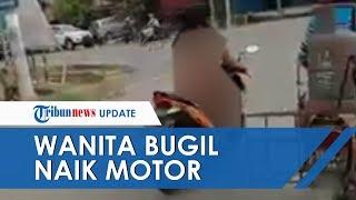 Geger Video Viral Wanita Bugil Naik Motor Keliling Samarinda, sang Ibu Angkat Bicara & Ungkap Fakta
