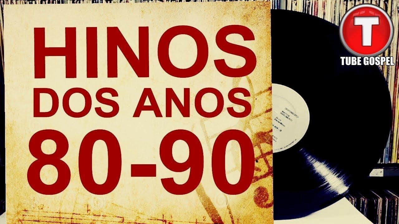 HINOS ANTIGOS DE UNÇÃO 80 - 90